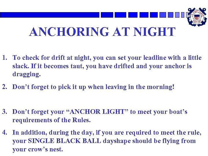 ANCHORING AT NIGHT 1. To check for drift at night, you can set your