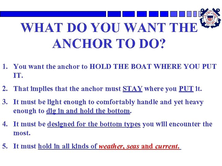WHAT DO YOU WANT THE ANCHOR TO DO? 1. You want the anchor to