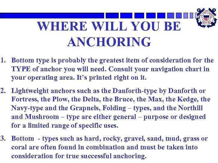 WHERE WILL YOU BE ANCHORING 1. Bottom type is probably the greatest item of