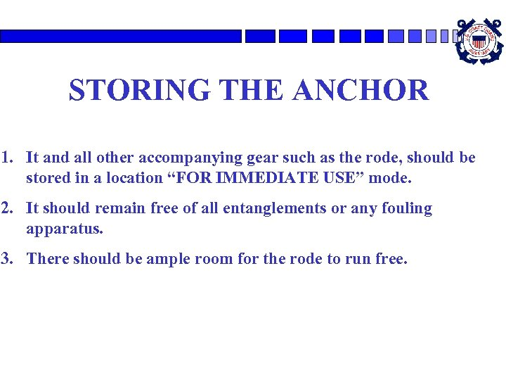STORING THE ANCHOR 1. It and all other accompanying gear such as the rode,