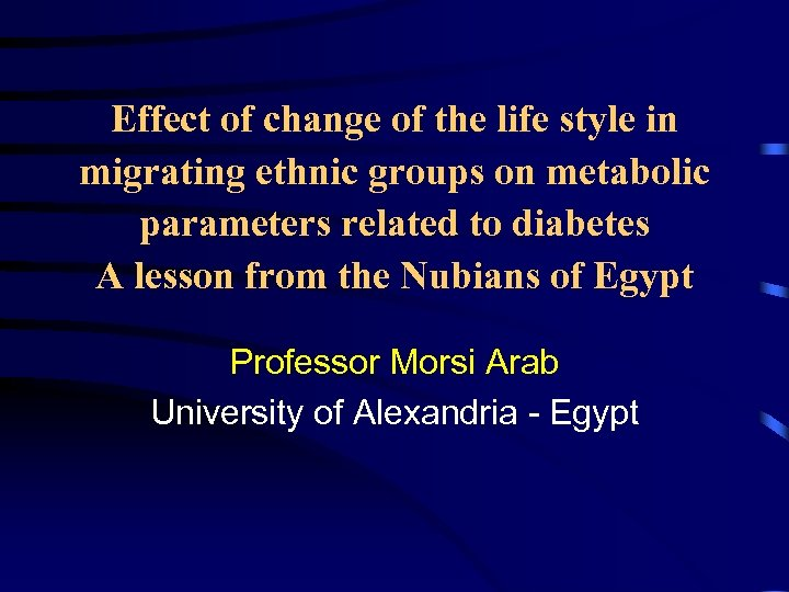 Effect of change of the life style in migrating ethnic groups on metabolic parameters