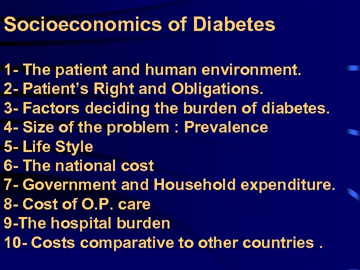 Socioeconomics of Diabetes 1 - The patient and human environment. 2 - Patient's Right