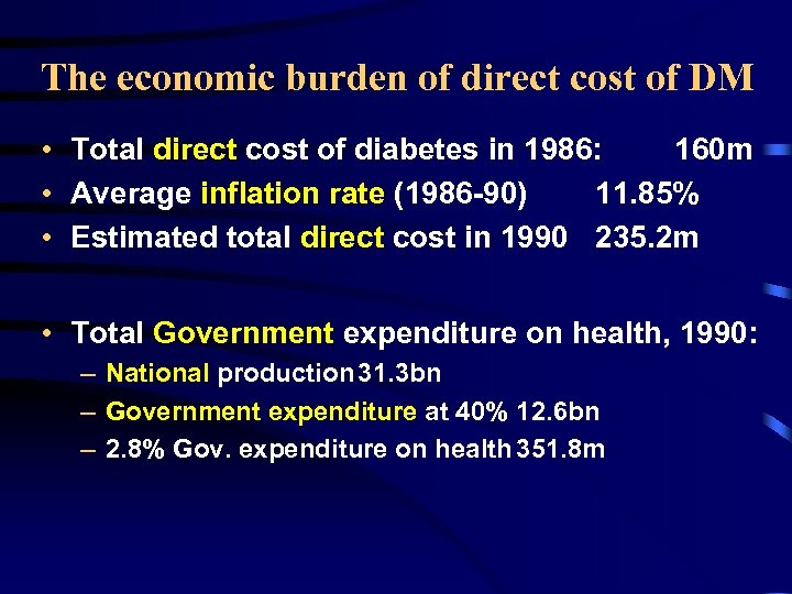 The economic burden of direct cost of DM • Total direct cost of diabetes