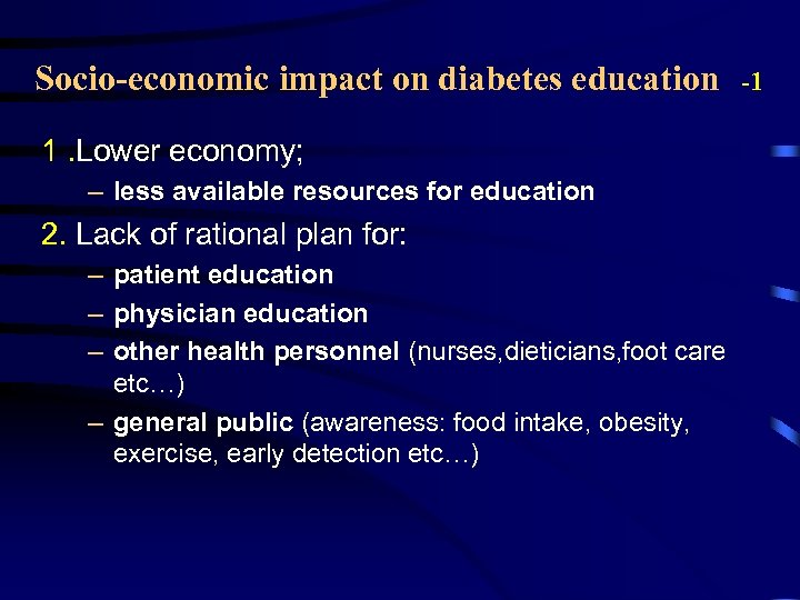 Socio-economic impact on diabetes education 1. Lower economy; – less available resources for education
