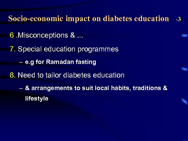 Socio-economic impact on diabetes education 6. Misconceptions &. . . 7. Special education programmes