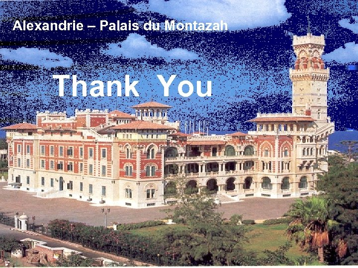 Alexandrie – Palais du Montazah Thank You