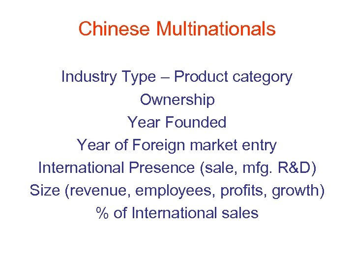 Chinese Multinationals Industry Type – Product category Ownership Year Founded Year of Foreign market
