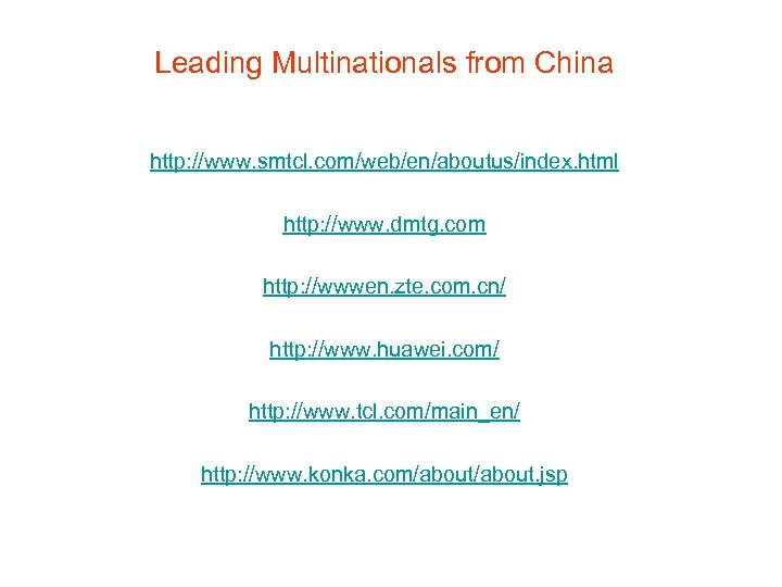Leading Multinationals from China http: //www. smtcl. com/web/en/aboutus/index. html http: //www. dmtg. com http: