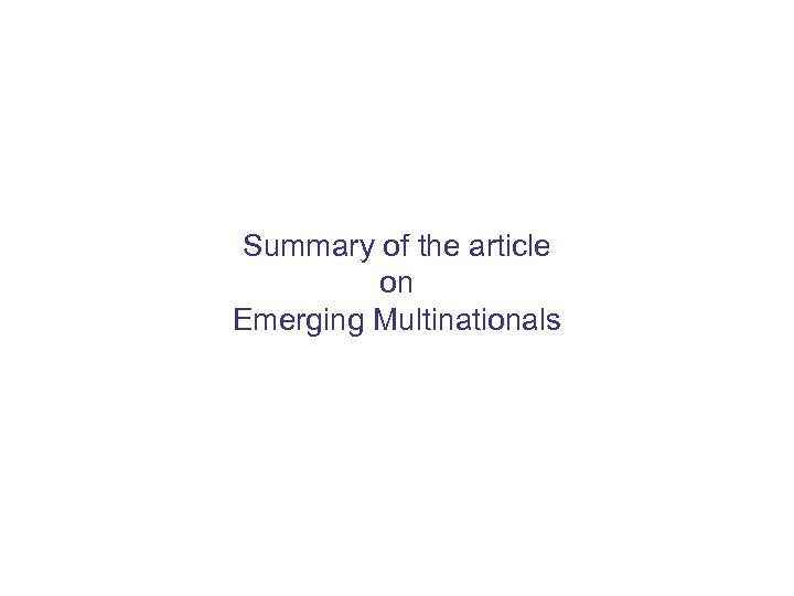 Summary of the article on Emerging Multinationals