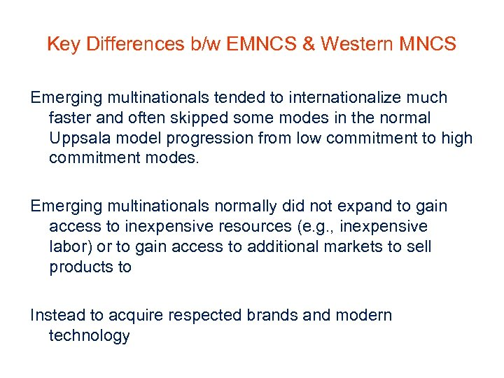 Key Differences b/w EMNCS & Western MNCS Emerging multinationals tended to internationalize much faster