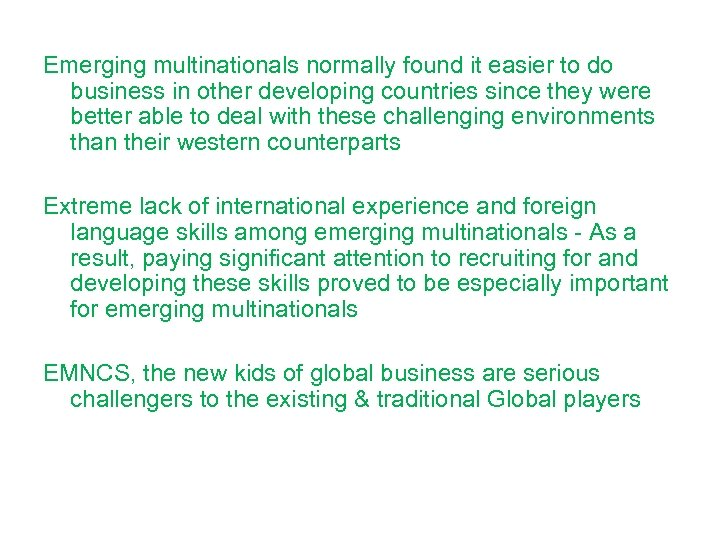 Emerging multinationals normally found it easier to do business in other developing countries since