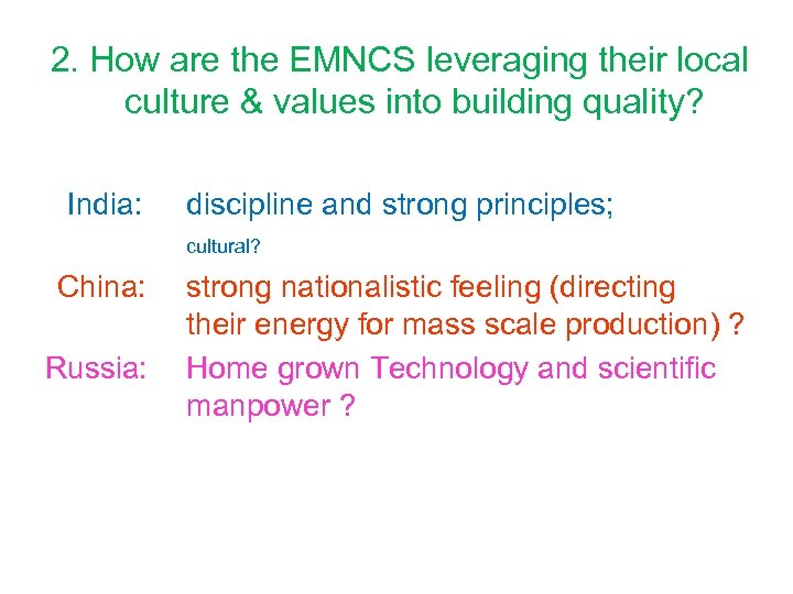 2. How are the EMNCS leveraging their local culture & values into building quality?