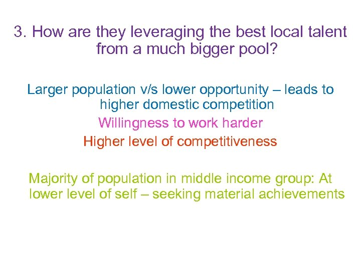 3. How are they leveraging the best local talent from a much bigger pool?
