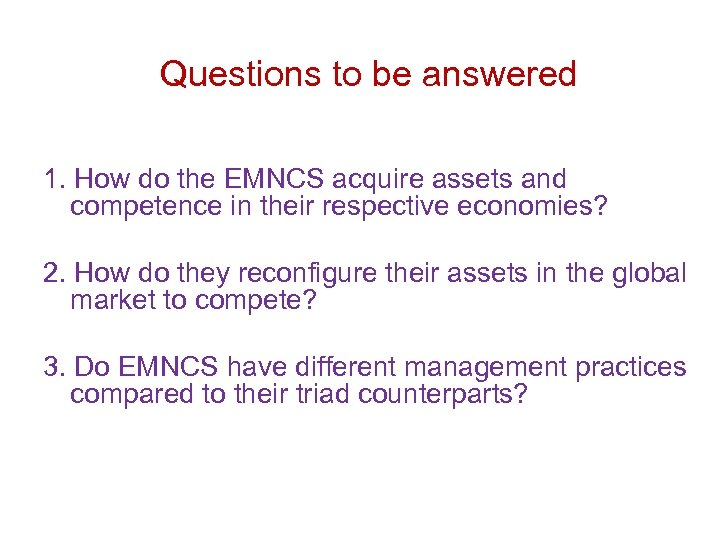 Questions to be answered 1. How do the EMNCS acquire assets and competence in