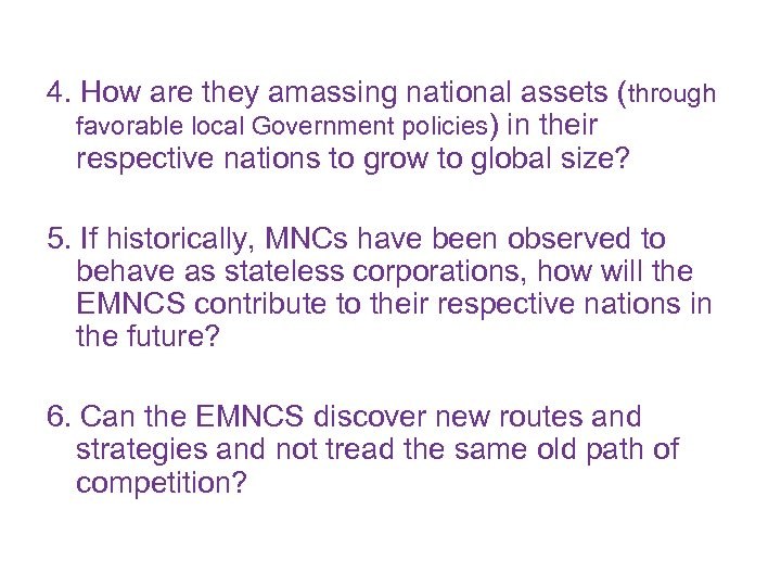 4. How are they amassing national assets (through favorable local Government policies) in their