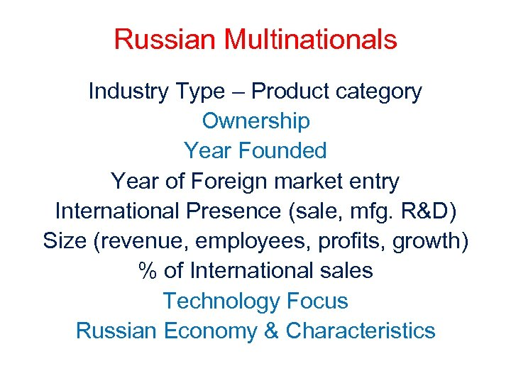 Russian Multinationals Industry Type – Product category Ownership Year Founded Year of Foreign market
