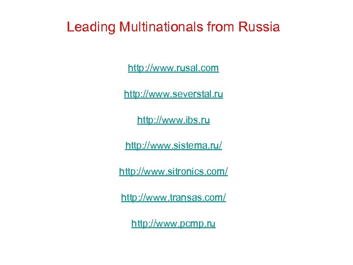 Leading Multinationals from Russia http: //www. rusal. com http: //www. severstal. ru http: //www.