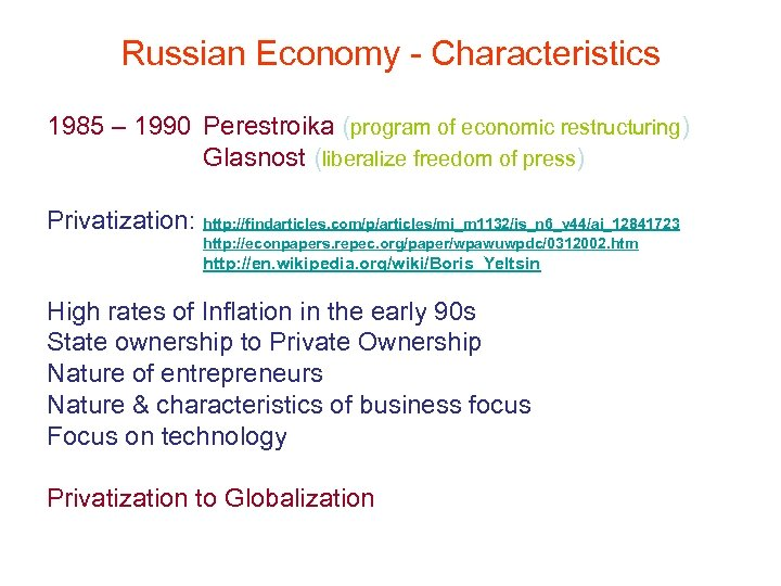 Russian Economy - Characteristics 1985 – 1990 Perestroika (program of economic restructuring) Glasnost (liberalize