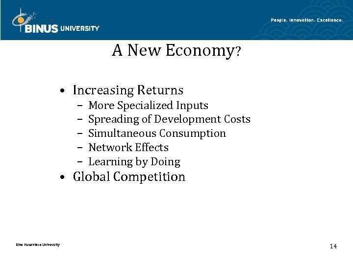 A New Economy? • Increasing Returns – – – More Specialized Inputs Spreading of