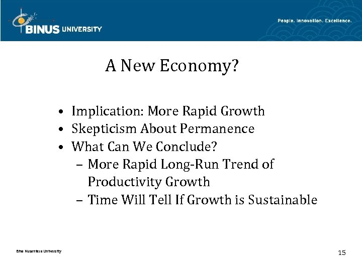 A New Economy? • Implication: More Rapid Growth • Skepticism About Permanence • What