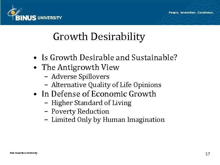 Growth Desirability • Is Growth Desirable and Sustainable? • The Antigrowth View – Adverse