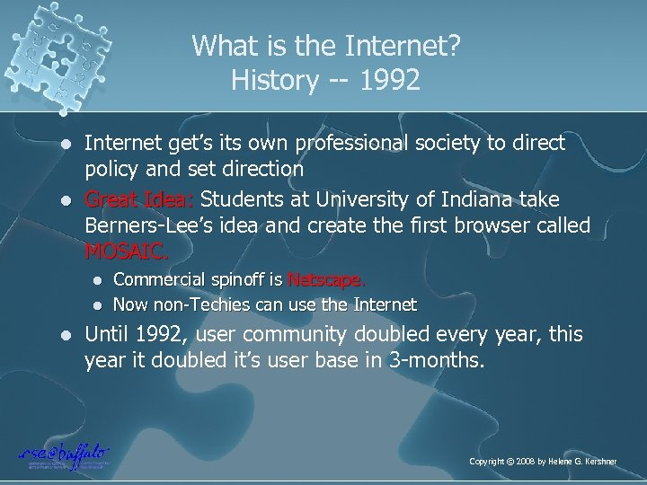 What is the Internet? History -- 1992 l l Internet get's its own professional