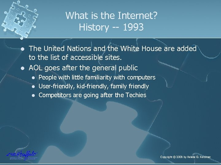 What is the Internet? History -- 1993 l l The United Nations and the