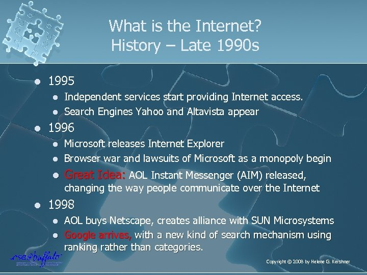 What is the Internet? History – Late 1990 s l 1995 l l l