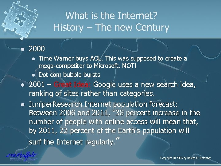 What is the Internet? History – The new Century l 2000 l l Time