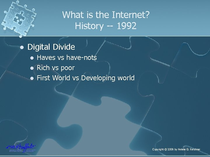 What is the Internet? History -- 1992 l Digital Divide l l l Haves