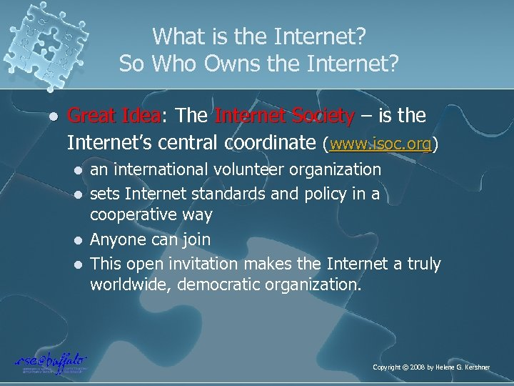 What is the Internet? So Who Owns the Internet? l Great Idea: The Internet