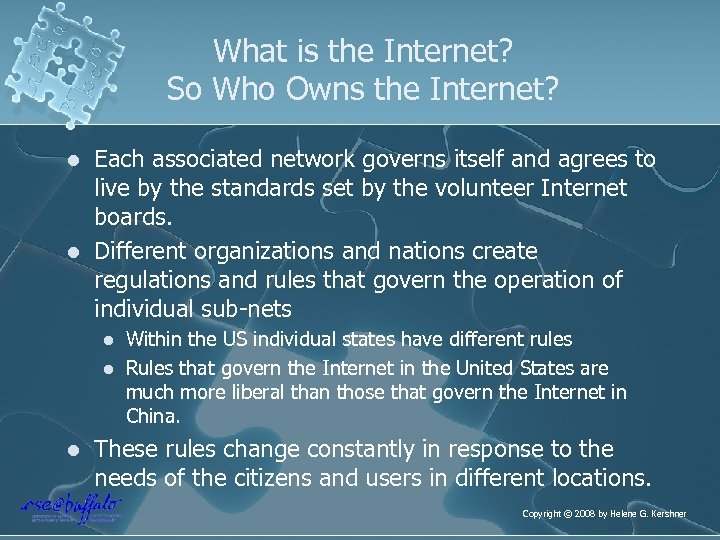 What is the Internet? So Who Owns the Internet? l l Each associated network