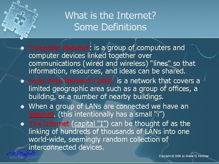 What is the Internet? Some Definitions l l Computer Network: is a group of
