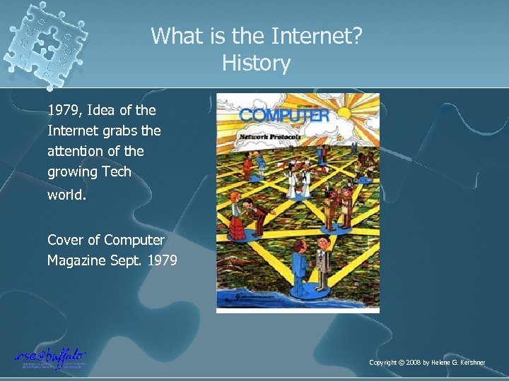 What is the Internet? History 1979, Idea of the Internet grabs the attention of