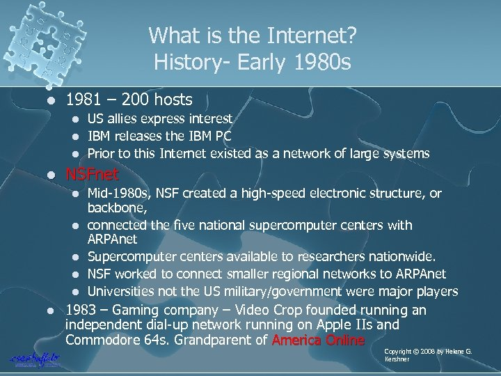 What is the Internet? History- Early 1980 s l 1981 – 200 hosts l