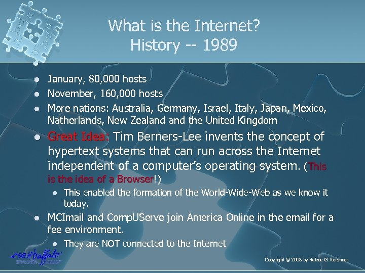 What is the Internet? History -- 1989 l l January, 80, 000 hosts November,
