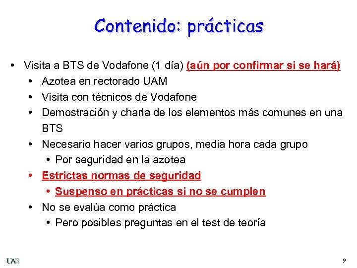 Contenido: prácticas • Visita a BTS de Vodafone (1 día) (aún por confirmar si