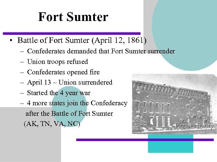 Fort Sumter • Battle of Fort Sumter (April 12, 1861) – – – Confederates