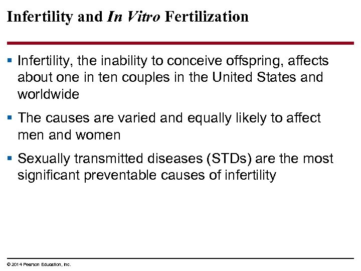 Infertility and In Vitro Fertilization § Infertility, the inability to conceive offspring, affects about