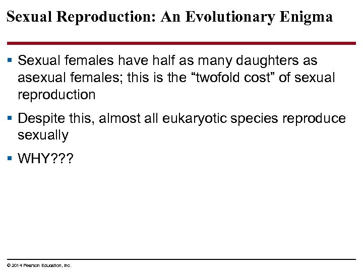 Sexual Reproduction: An Evolutionary Enigma § Sexual females have half as many daughters as