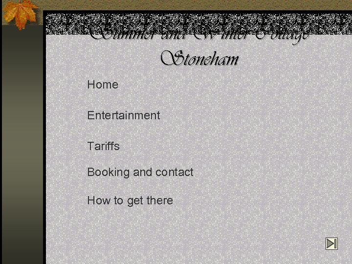 Summer and Winter Cottage Stoneham Home Entertainment Tariffs Booking and contact How to get