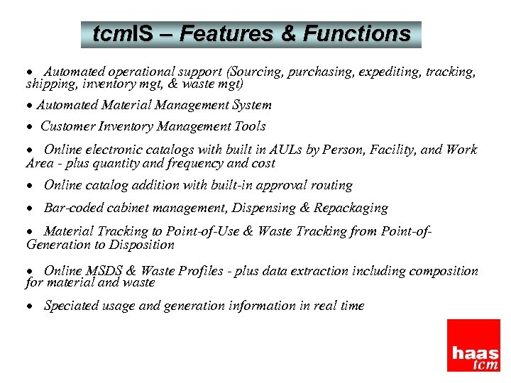 tcm. IS – Features & Functions · Automated operational support (Sourcing, purchasing, expediting, tracking,