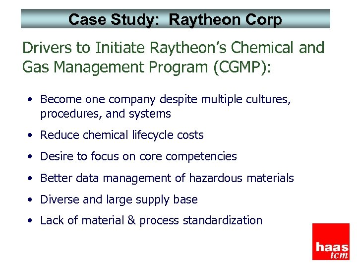 Case Study: Raytheon Corp Drivers to Initiate Raytheon's Chemical and Gas Management Program (CGMP):
