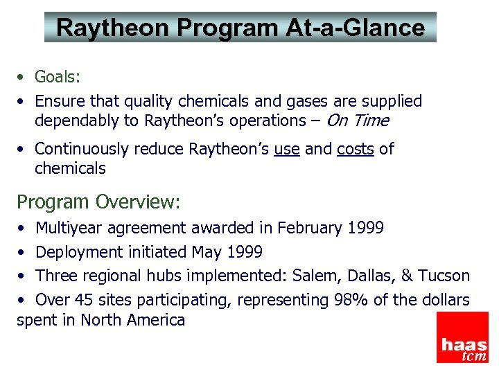 Raytheon Program At-a-Glance • Goals: • Ensure that quality chemicals and gases are supplied
