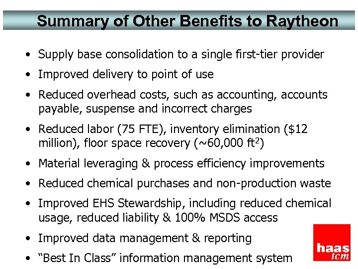 Summary of Other Benefits to Raytheon • Supply base consolidation to a single first-tier