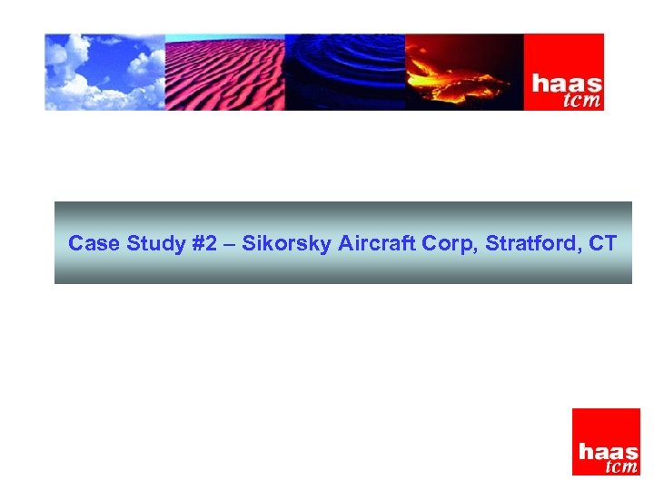 Case Study #2 – Sikorsky Aircraft Corp, Stratford, CT