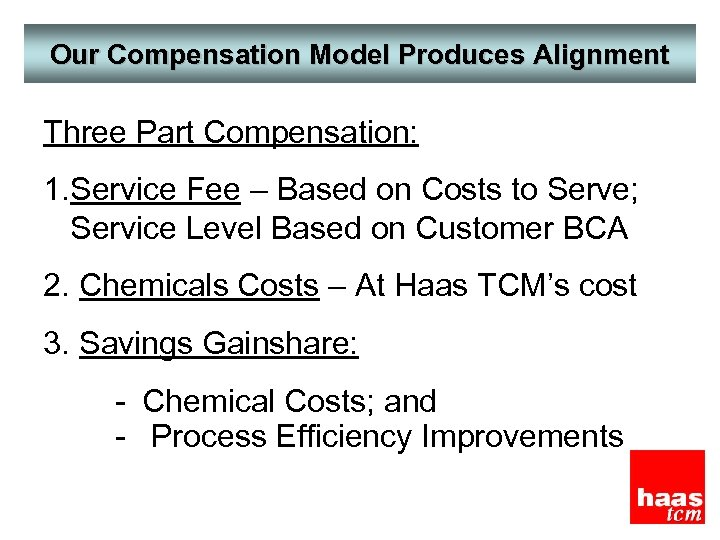 Our Compensation Model Produces Alignment Three Part Compensation: 1. Service Fee – Based on