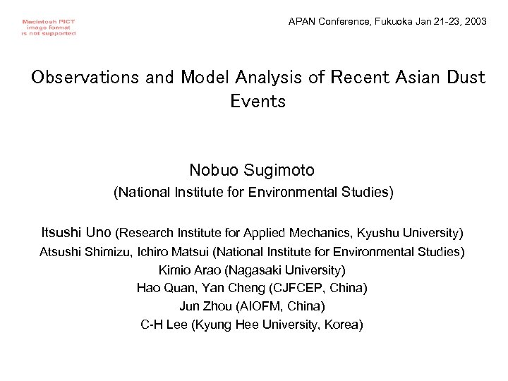 APAN Conference, Fukuoka Jan 21 -23, 2003 Observations and Model Analysis of Recent Asian