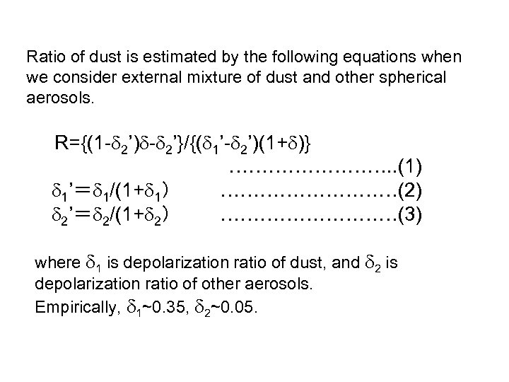 Ratio of dust is estimated by the following equations when we consider external mixture