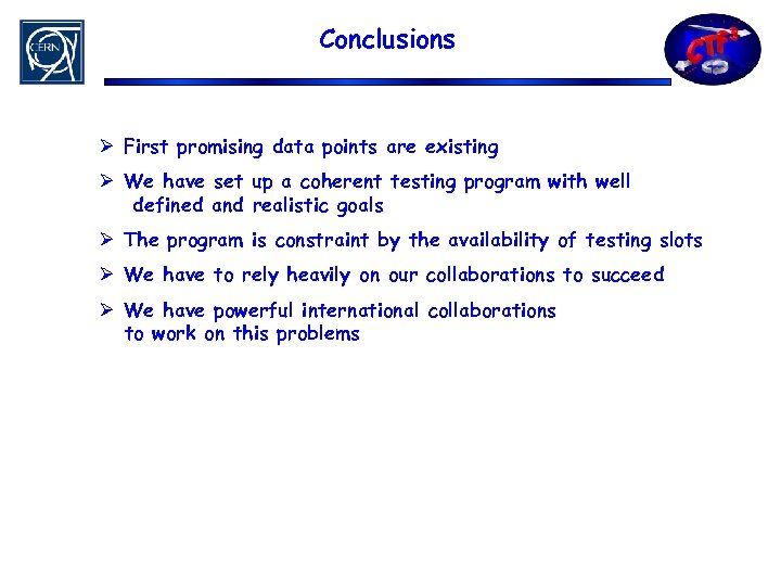 Conclusions Ø First promising data points are existing Ø We have set up a